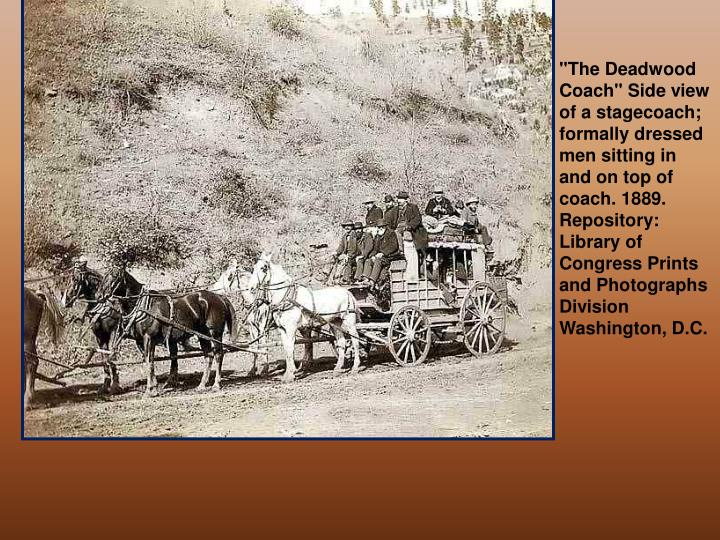 """The Deadwood Coach"" Side view of a stagecoach; formally dressed men sitting in and on top of coach. 1889. Repository: Library of Congress Prints and Photographs Division Washington, D.C."