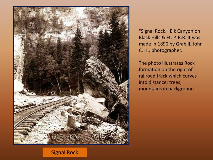 """Signal Rock."" Elk Canyon on Black Hills & Ft. P. R.R. It was made in 1890 by Grabill, John C. H., photographer."
