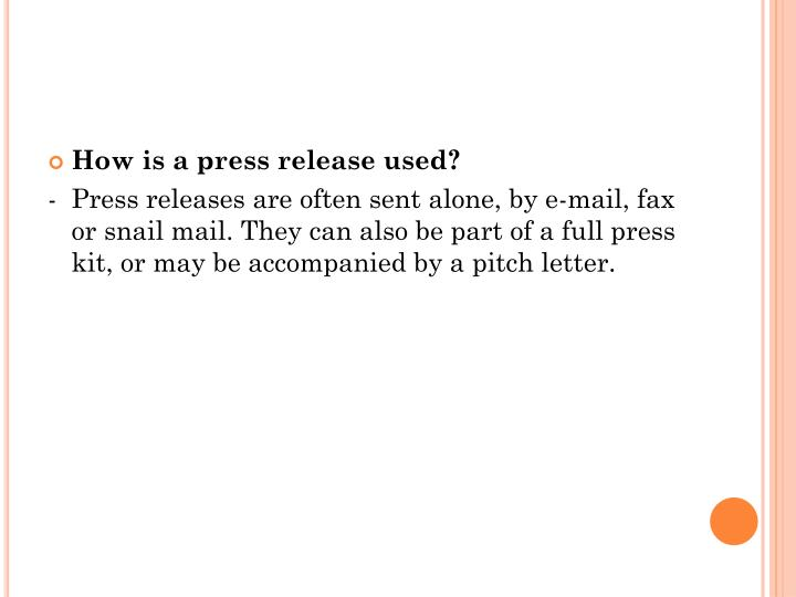 How is a press release used?