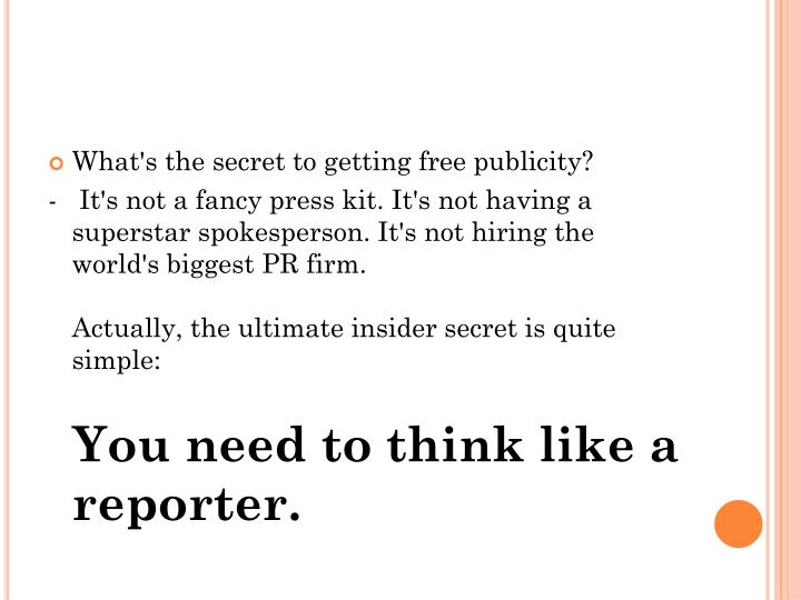 What's the secret to getting free publicity?
