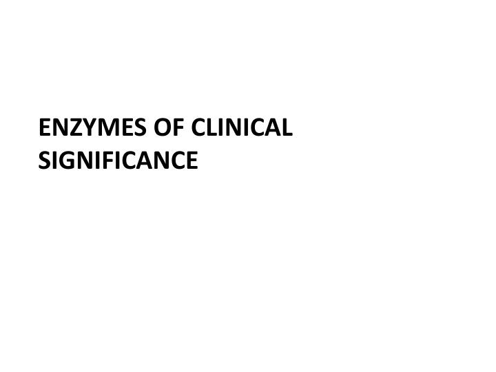 Enzymes of Clinical Significance