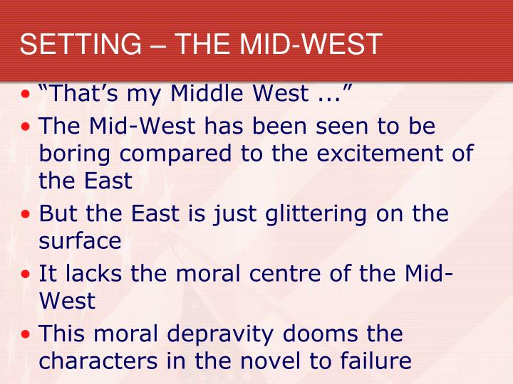SETTING – THE MID-WEST