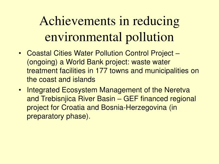 Achievements in reducing environmental pollution