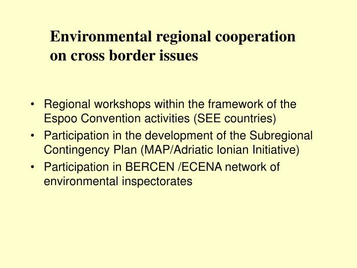Environmental regional cooperation on cross border issues