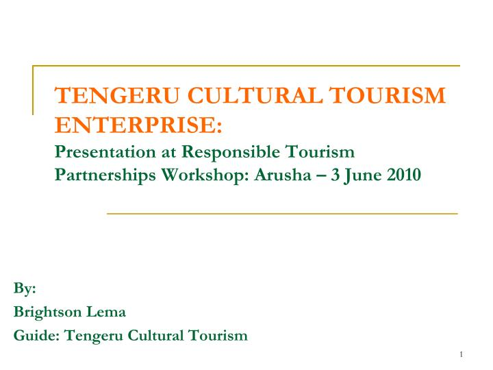 TENGERU CULTURAL TOURISM ENTERPRISE: