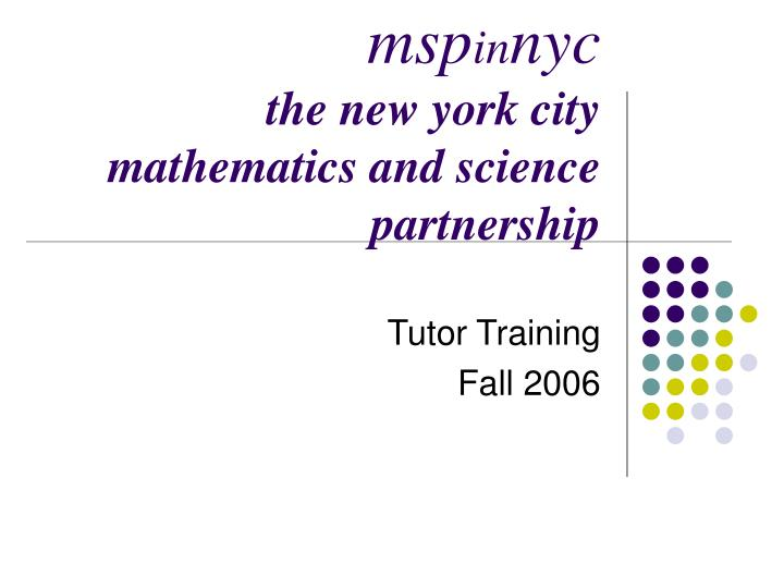 msp in nyc the new york city mathematics and science partnership n.