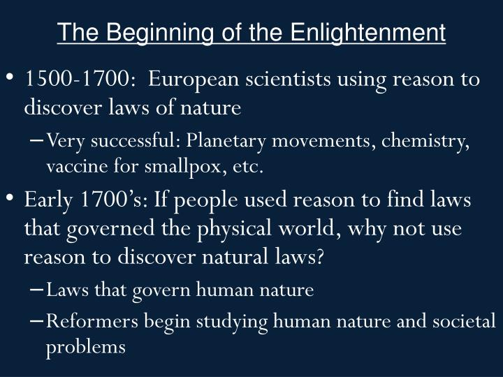 The beginning of the enlightenment