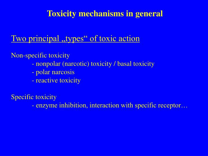 Toxicity mechanisms in general