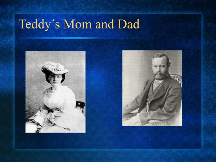 Teddy's Mom and Dad