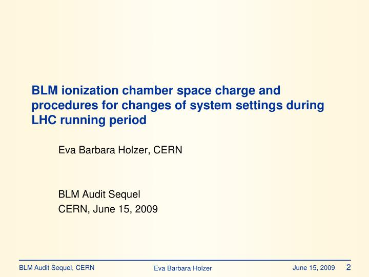 BLM ionization chamber space charge and procedures for changes of system settings during LHC running...