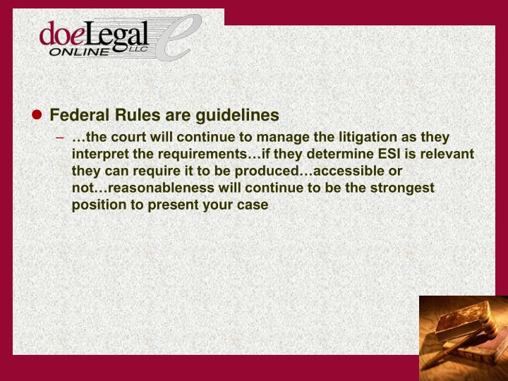 Federal Rules are guidelines