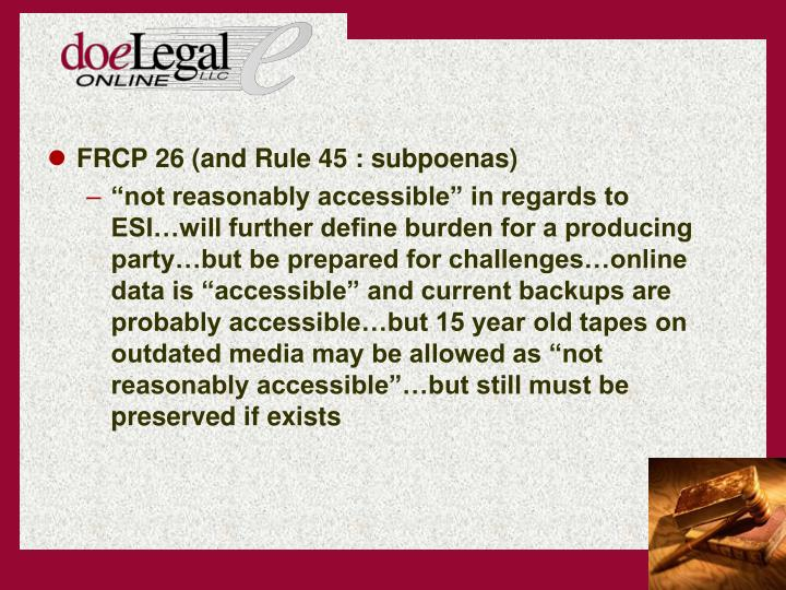 FRCP 26 (and Rule 45 : subpoenas)
