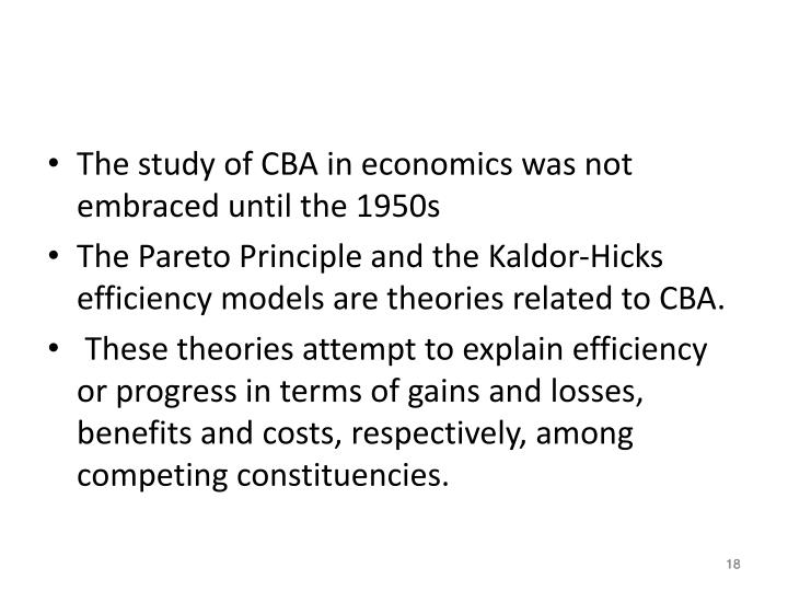 The study of CBA in economics was not embraced until the 1950s