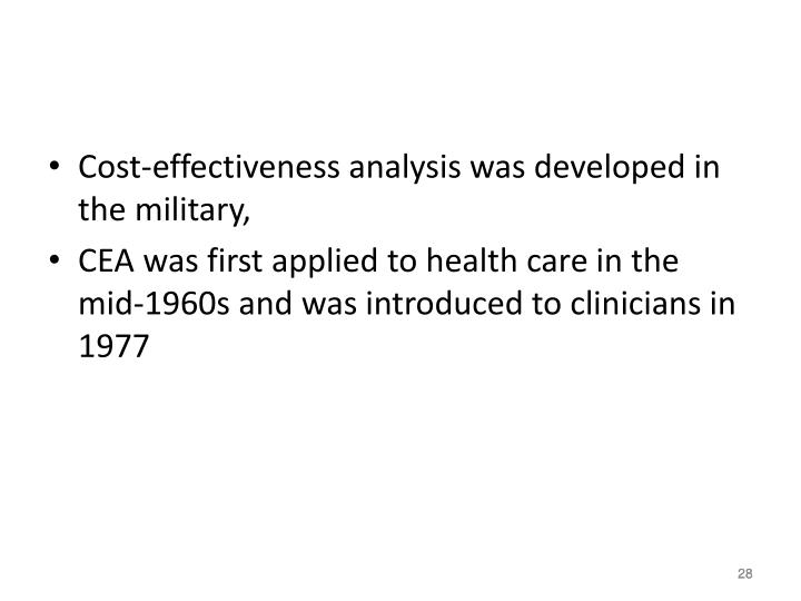 Cost-effectiveness analysis was developed in the military,