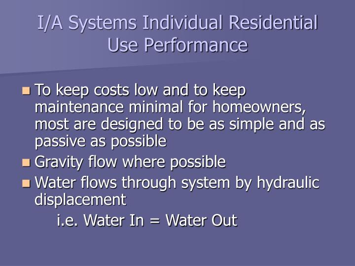 I/A Systems Individual Residential Use Performance