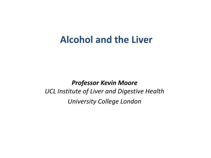 professor kevin moore ucl institute of liver and digestive health university college london n.