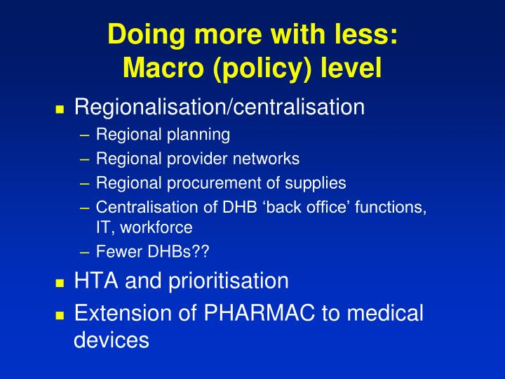 Doing more with less: Macro (policy) level