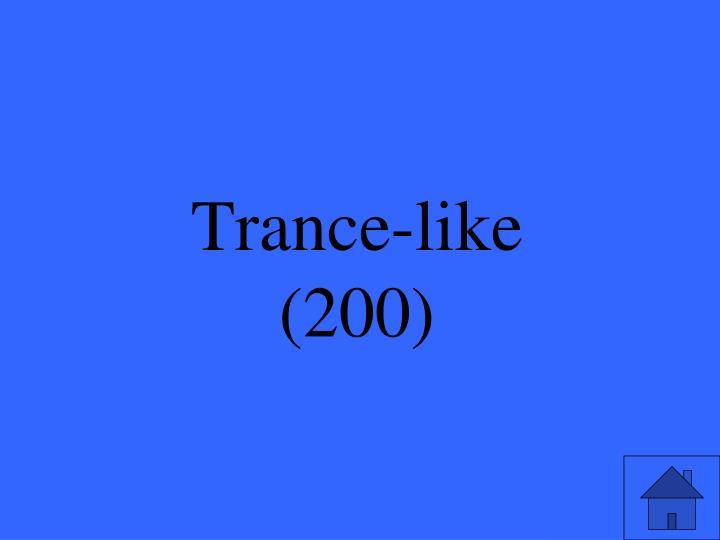 Trance-like