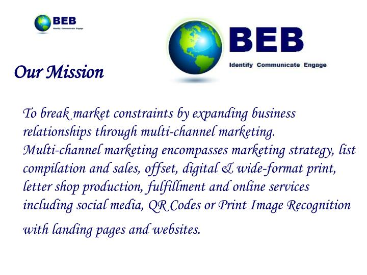 To break market constraints by expanding business relationships through multi-channel marketing.