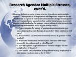 research agenda multiple stresses cont d