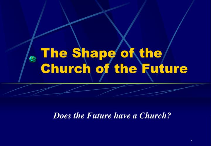 the shape of the church of the future n.