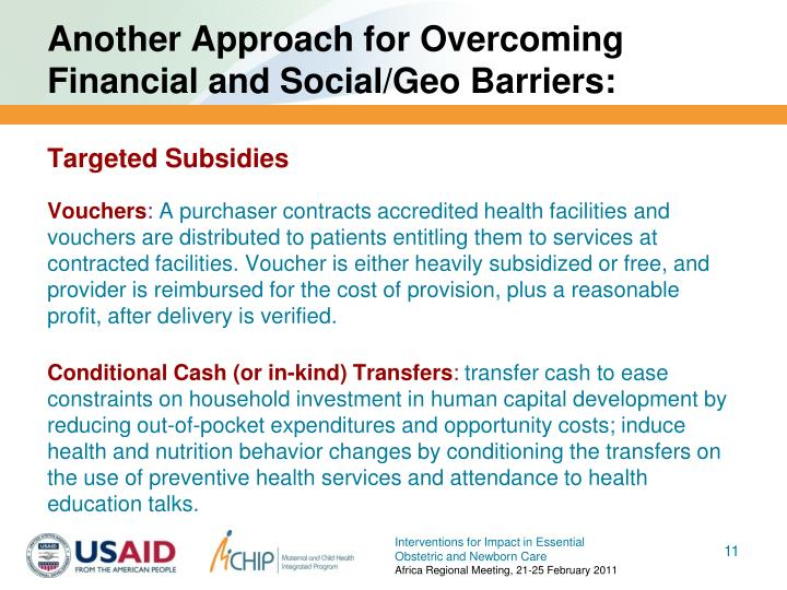 Another Approach for Overcoming Financial and Social/Geo Barriers: