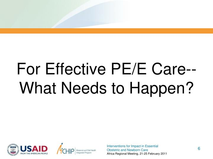 For Effective PE/E Care-- What Needs to Happen?