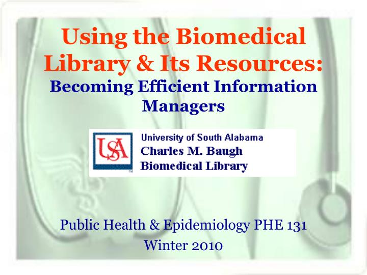 Using the biomedical library its resources becoming efficient information managers