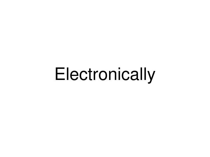 Electronically