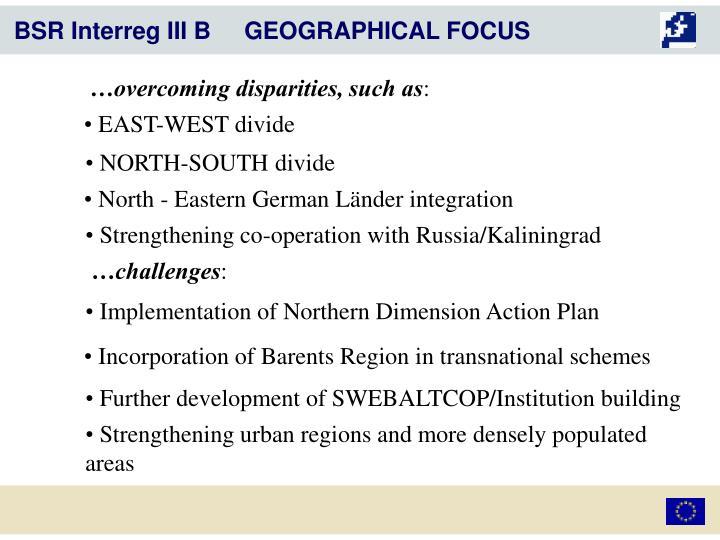 BSR Interreg III B     GEOGRAPHICAL FOCUS
