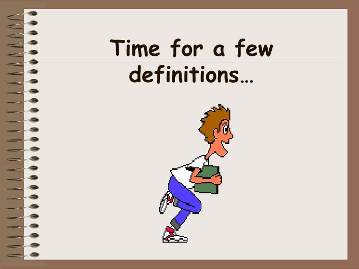 Time for a few definitions…