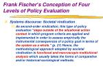 frank fischer s conception of four levels of policy evaluation9