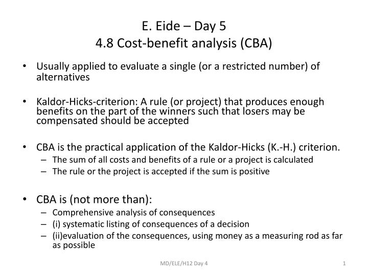 kaldor hicks criterion analysis Benefit analysis the kaldor-hicks compensation principle is a criterion that assists in this analysis by the evaluation of net present.