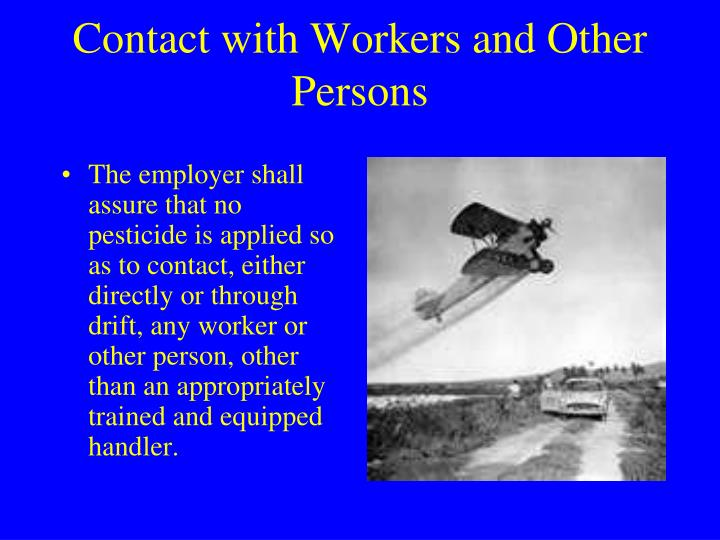 Contact with Workers and Other Persons