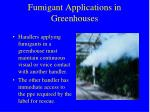 fumigant applications in greenhouses
