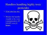 handlers handling highly toxic pesticides