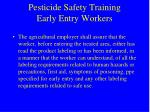 pesticide safety training early entry workers
