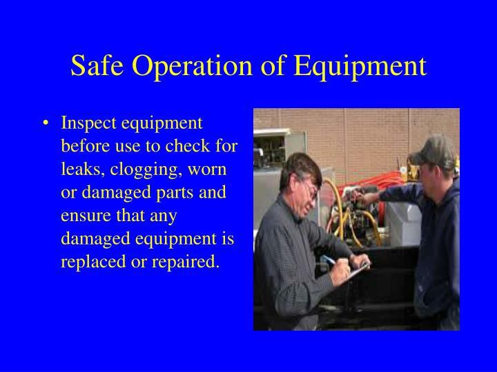 Safe Operation of Equipment