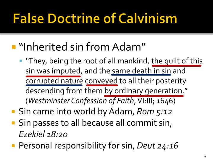 inherited sin and corruption If we inherit sin from adam, then jesus must have inherited it since he was a descendant of adam and was like us in all things but he did not inherit it, therefore we do not inherit it guilt is not inherited.