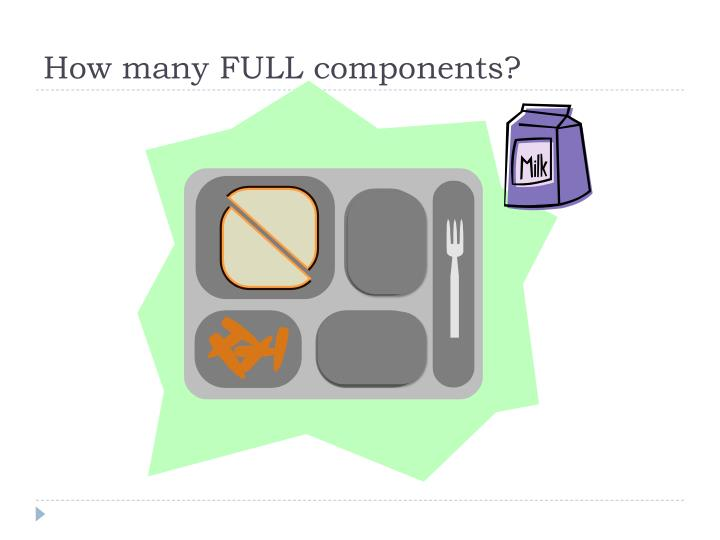 How many FULL components?