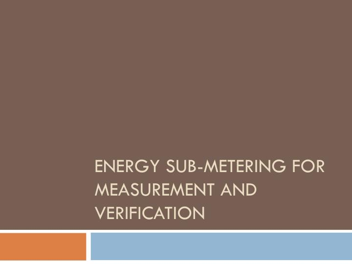 energy sub metering for measurement and verification n.