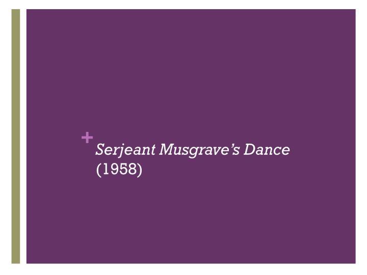 Serjeant musgrave s dance 1958
