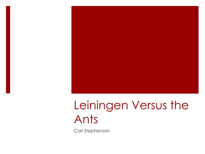 an analysis of fear over nature in leiningen versus the ants by carl stephenson