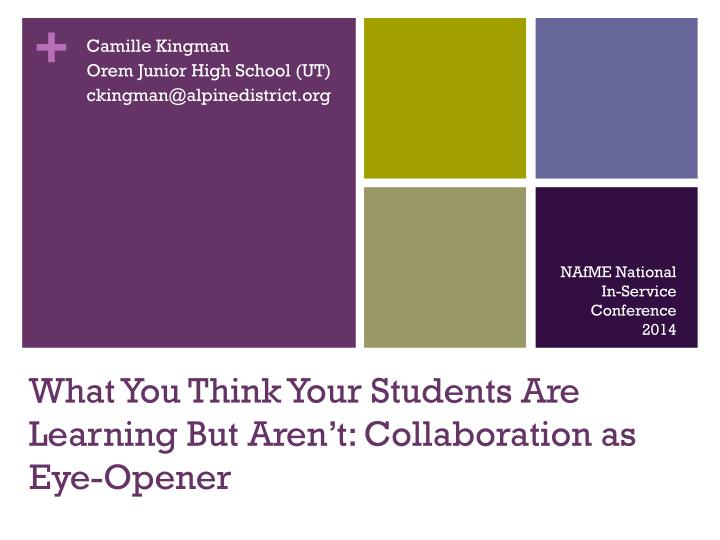 what you think your students are learning but aren t collaboration as eye opener n.