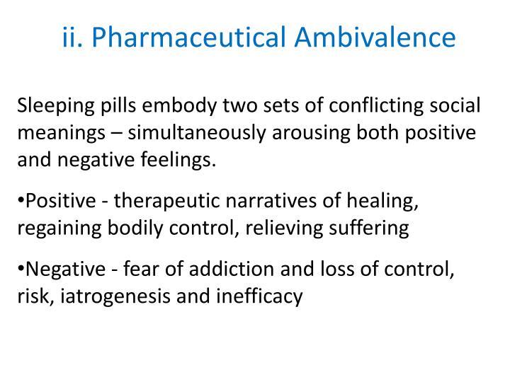 ii. Pharmaceutical Ambivalence
