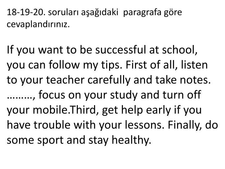 18-19-20. soruları aşağıdaki  paragrafa göre cevaplandırınız.
