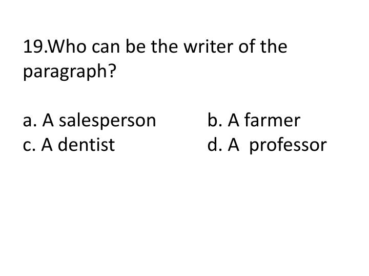 19.Who can be the writer of the paragraph?