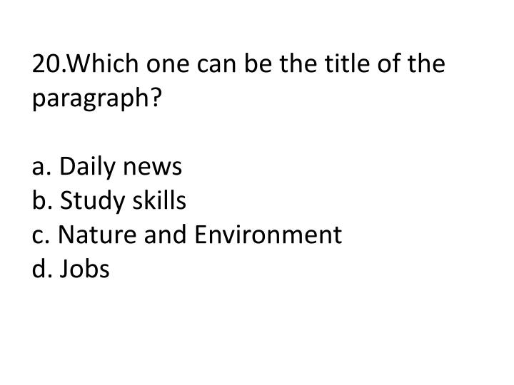 20.Which one can be the title of the paragraph?