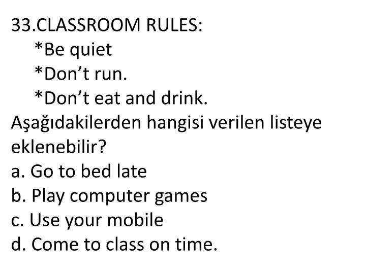 33.CLASSROOM RULES:
