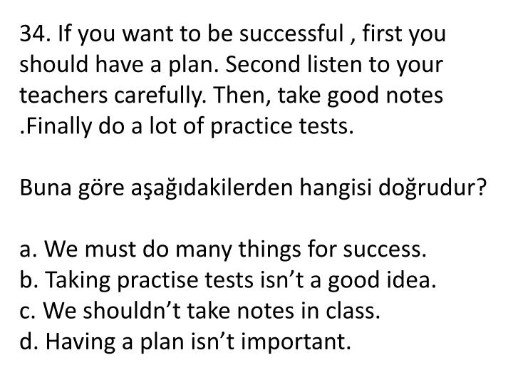 34. If you want to be succes